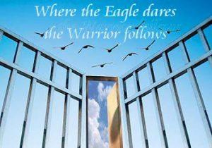 Where the Eagle dares the Warrior follows